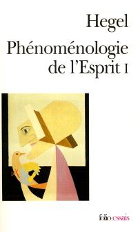 Phénoménologie de l'esprit. Volume 1