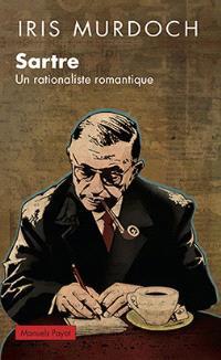 Sartre : un rationaliste romantique