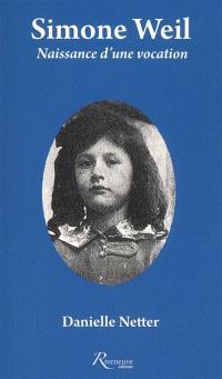 Simone Weil : naissance d'une vocation