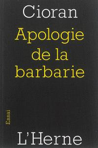 Apologie de la barbarie : Berlin-Bucarest, 1932-1941