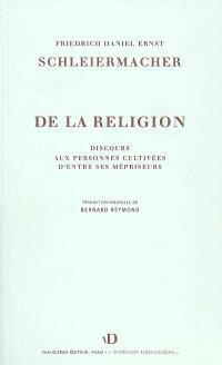 De la religion : discours aux personnes cultivées d'entre ses mépriseurs