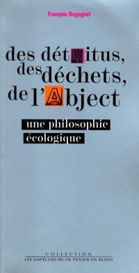Des détritus, des déchets, de l'abject : une philosophie écologique