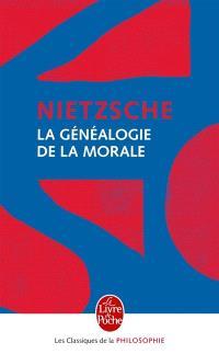 Eléments pour la généalogie de la morale : écrit de combat ajouté à Par-delà le bien et le mal, publié dernièrement pour le compléter et l'éclairer
