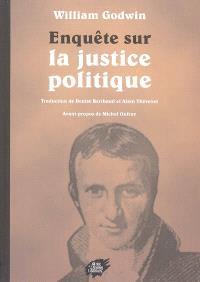 Enquête sur la justice politique : et son influence sur la morale et le bonheur d'aujourd'hui