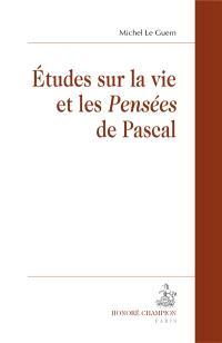 Etudes sur la vie et les Pensées de Pascal