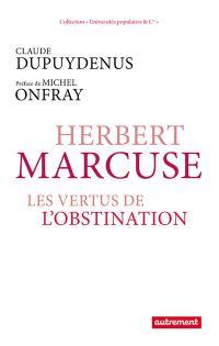 Herbert Marcuse ou Les vertus de l'obstination