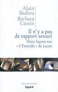 Il n'y a pas de rapport sexuel : deux leçons sur l'Etourdit de Lacan