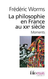 La philosophie en France au XXe siècle : moments
