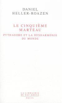 Le cinquième marteau : Pythagore et la dysharmonie du monde