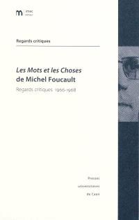 Les mots et les choses de Michel Foucault : regards critiques, 1966-1968