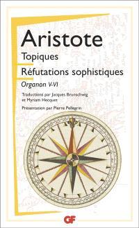 Organon. Volume 5-6, Les Topiques; Réfutations sophistiques