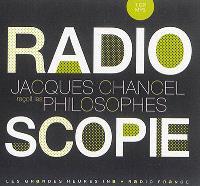 Radioscopie : Jacques Chancel reçoit les philosophes