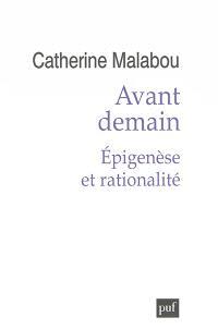Avant demain : épigenèse et rationalité