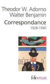Correspondance Adorno-Benjamin : 1928-1940