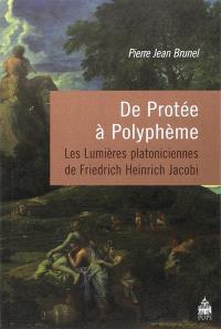 De Protée à Polyphème : les Lumières platoniciennes de Friedrich Heinrich Jacobi
