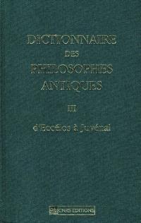 Dictionnaire des philosophes antiques. Volume 3, D'Eccélos à Juvénal