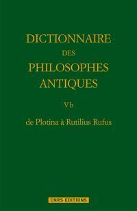 Dictionnaire des philosophes antiques. Volume 5-2, De Plotina à Rutilius Rufus
