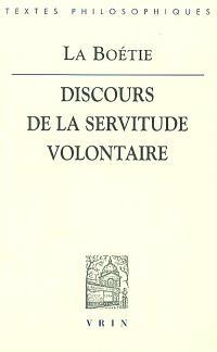 Discours de la servitude volontaire. Suivi de Les paradoxes de la Servitude volontaire