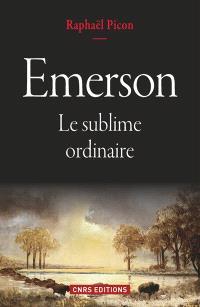 Emerson : le sublime ordinaire