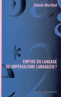 Empire du langage ou impérialisme langagier ?