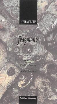 Fragments : texte grec et traduction. Suivi de Héraclite et l'harmonie