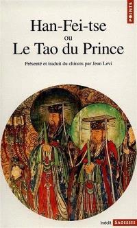 Han Fei tse ou Le tao du prince