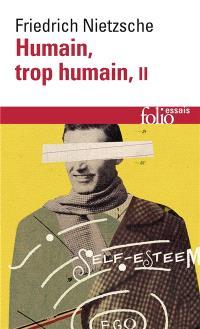 Humain, trop humain : un livre pour esprits libres. Volume 2