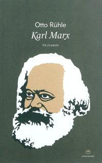 Karl Marx : vie et oeuvre