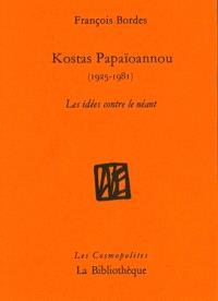 Kostas Papaïoannou (1925-1981) : les idées contre le néant