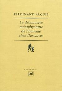 La découverte métaphysique de l'homme chez Descartes