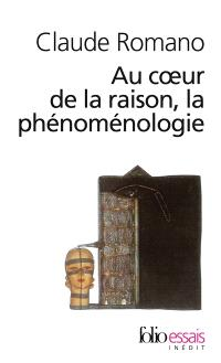 La phénoménologie au coeur de la raison