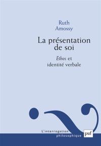 La présentation de soi : ethos et identité verbale
