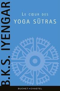 Le coeur des yoga sutras : le guide de référence sur la philosophie du yoga