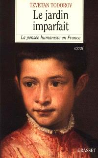 Le jardin imparfait : la pensée humaniste en France