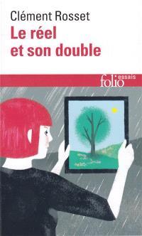 Le réel et son double : essai sur l'illusion
