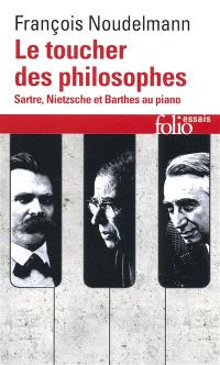Le toucher des philosophes : Sartre, Nietzsche et Barthes au piano