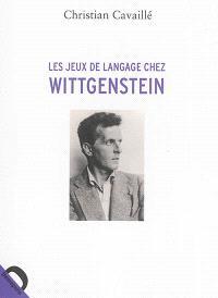 Les jeux de langage chez Wittgenstein