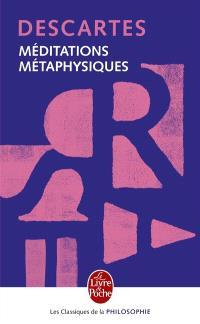 Méditations métaphysiques : Meditationes de prima philosophia : texte latin accompagné de la traduction du duc de Luynes = Méditations de philosophie première