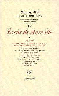 Oeuvres complètes, Volume 4, Ecrits de Marseille. Volume 1, 1940-1942 : philosophie, science, religion, questions politiques et sociales