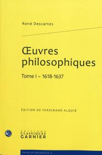 Oeuvres philosophiques. Volume 1, 1618-1637