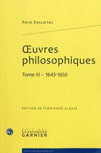 Oeuvres philosophiques. Volume 3, 1643-1650