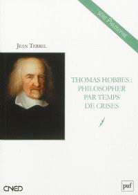 Thomas Hobbes : philosopher par temps de crises