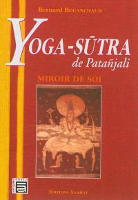 Yoga-sutra de Patanjali : miroir de soi