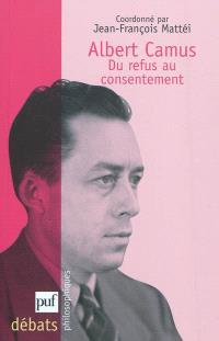 Albert Camus : du refus au consentement