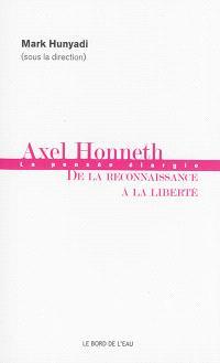 Axel Honneth : de la reconnaissance à la liberté : la pensée élargie