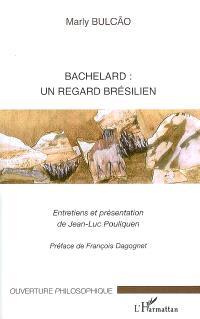 Bachelard : un regard brésilien