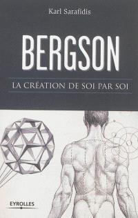Bergson : la création de soi par soi