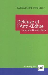 Deleuze et L'anti-Oedipe : la production du désir