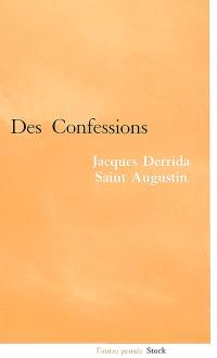 Des confessions : Jacques Derrida, saint Augustin