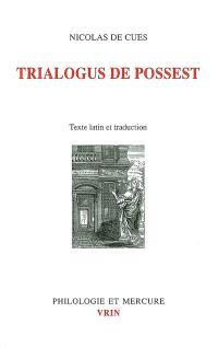 Dialogue à trois sur le pouvoir-est = Trialogus de possest